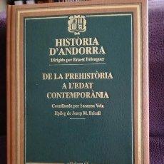 Libros: HISTÒRIA D'ANDORRA DE LA PREHISTÒRIA A L'EDAT MODERNA. Lote 112855679