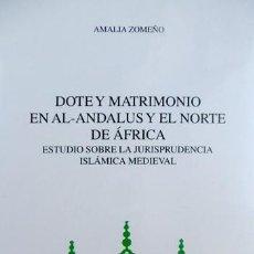 Libros: DOTE Y MATRIMONIO EN AL-ANDALUS Y EL NORTE DE AFRICA. ESTUDIO SOBRE LA JURISPRUDENCIA... 2000.. Lote 113569527