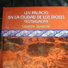 Libros: UN PALACIO EN LA CIUDAD DE LOS DIOSE TEOTIHUACAN. Lote 117229911