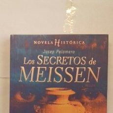 Libros: LOS SECRETOS DE MEISSEN. JOSEP PALOMERO.. Lote 117622187