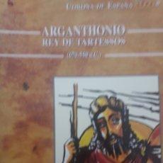 Libros: ARGANTONIO. REY DE TARTESSOS. Lote 119283352