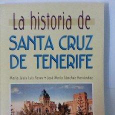Libros: LA HISTORIA DE SANTA CRUZ DE TENERIFE. Lote 120757527