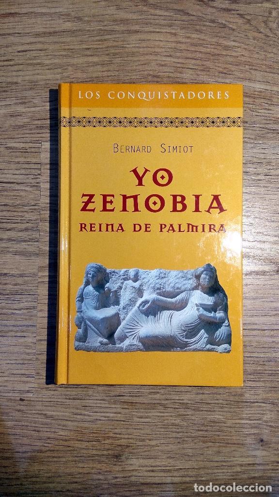 YO, ZENOBIA, REINA DE PALMIRA DE BERNARD SIMIOT (Libros Nuevos - Historia - Historia Antigua)