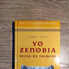 Libros: YO, ZENOBIA, REINA DE PALMIRA DE BERNARD SIMIOT. Lote 136036718