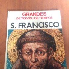 Libros: GRANDES DE TODOS LOS TIEMPOS ( S. FRANCISCO ). Lote 136157880