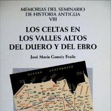 Libros: GOMÉZ FRAILE, JOSÉ MARÍA. LOS CELTAS EN LOS VALLES ALTOS DEL DUERO Y DEL EBRO. 2001.. Lote 136573478