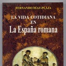 Libros: DÍAZ-PLAJA, FERNANDO. LA VIDA COTIDIANA EN LA ESPAÑA ROMANA. 1995.. Lote 136693170