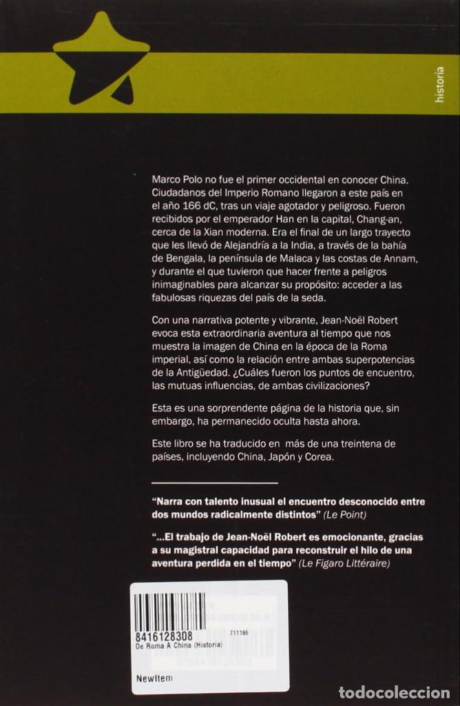 Libros: DE ROMA A CHINA - LA RUTA DE LA SEDA EN LA EPOCA DE LOS CESARES - J-N. ROBERT - ISBN: 9788416128303 - Foto 2 - 137867886