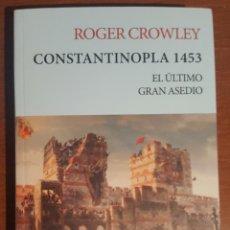 Libros: CONSTANTINOPLA 1453 EL ULTIMO GRAN ASEDIO. ROGER CROWLEY. Lote 138962938