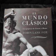 Libros: EL MUNDO CLASICO ( LA EPOPEYA DE GRECIA Y ROMA ) ROBIN LANE FOX EDITADO POR CRITICA. Lote 140371814
