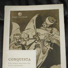 Libros: CONQUISTA ( UNA NUEVA HISTORIADEL MUNDO MODERNO ). Lote 140979662