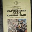 Libros: PEQUEÑO CAPITALISMO GRAN CAPITALISMO FELIPE RUIZ MARTIN. Lote 140996502