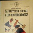 Libros: LLA HISTORIA SOCIAL Y LOS HISTORIADORES JULIAN CASANOVA. Lote 141107470