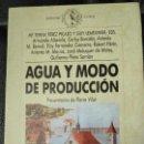 Libros: AGUA Y MODO DE PRODUCCION ( VARIOS AUTORES ) PRESENTACION PIERRE VILAR *. Lote 141775086