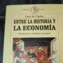 Libros: ENTRE LA HISTORIA Y LA ECONOMIA /( INTRODUCCION A LA HISTORIA ECONOMICA ). Lote 141802346