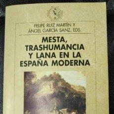 Libros: MESTA, TRANSHUMANCIA Y LANA EN LA ESPAÑA MODERNA ( FELIPE RUIZ MARTIN Y ANGEL GARCIA SANZ EDS. *. Lote 141899170