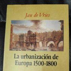 Libros: LA UBANIZACION DE EUROPA 1500-1800 ( JAN DE VRIES ). Lote 142038262