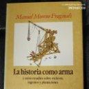 Libros: LA HISTORIA COMO ARMA ( Y OTROS ESTUDIOS SOBRE ESCLAVOS,INGENIOS Y PLANTACIONES ) MARIO MORENO FRAG. Lote 142040658