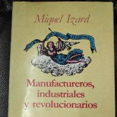 Libros: MANUFACTUREROS, INDRUSTRIALES Y REVOLUCIONARIOS. Lote 142153134