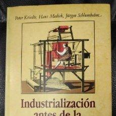 Libros: INDRUSTRIALIZACION ANTE DE LA INDUSTRIALIZACION ( PETER KRIEDTE, HANS MEDICK ). Lote 142518846