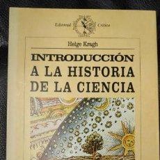 Libros: INTRODUCCION A LA HISTORIA DE LA CIENCIA ( HELGE KRAGH ). Lote 142524618
