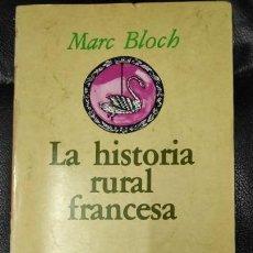 Libros: LA HISTORIA RURAL FRANCESA ( MARC BLOCH ). Lote 142576754