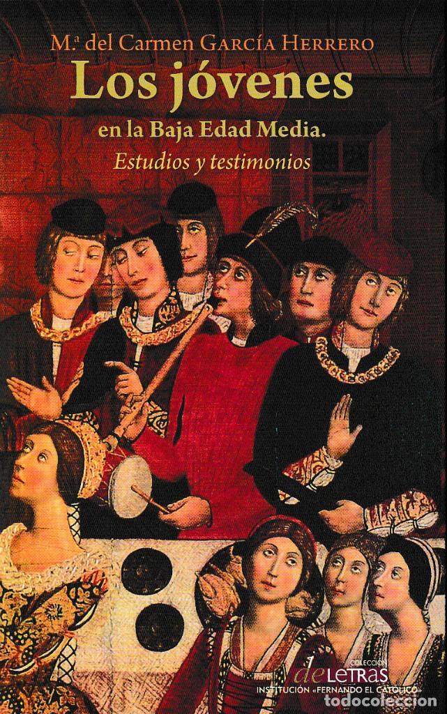 LOS JÓVENES EN LA BAJA EDAD MEDIA (Mª C. GARCÍA HERRERO) I.F.C. 2018 (Libros Nuevos - Historia - Historia Antigua)