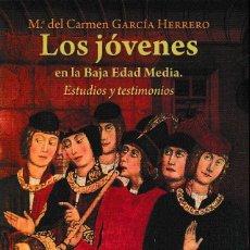 Libros: LOS JÓVENES EN LA BAJA EDAD MEDIA (Mª C. GARCÍA HERRERO) I.F.C. 2018. Lote 226072835