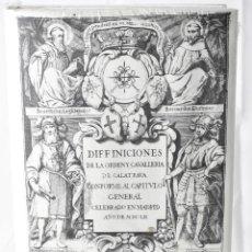Libros: FACSÏMIL: DIFFINICIONES DE LA ORDEN Y CAVALLERIA DE CALATRAVA CONFORME AL CAPITULO GENERAL, AÑO 1652. Lote 146162094