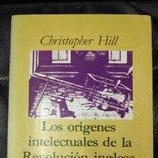 Libros: LOS ORIGENES INTELECTUALES DE LA REVOLUCION INGLESA ( CHRISTOPHER HILL ). Lote 147192194