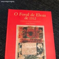 Libros: LIBRO O FORAL DE ELVAS. 1512. PORTUGAL. HISTORIA. MANUSCRITO.. Lote 148101733