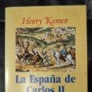 Libros: LA ESPAÑA DE CARLOS II HENRY KAMEN. Lote 151125918