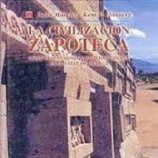Libros: LA CIVILIZACIÓN ZAPOTECA. CÓMO EVOLUCIONÓ LA SOCIEDAD URBANA EN EL VALLE DE OAXACA.. Lote 151164878
