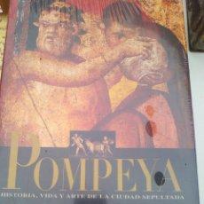 Libros: POMPEYA HISTORIA, VIDA Y ARTE DE LA CIUDAD SEPULTADA.MARISA RINIERI PANETTA.NUEVO. Lote 151415594