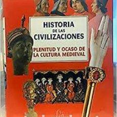 Libros: HISTORIA DE LAS CIVILIZACIONES . TOMO 4. PLENITUD Y OCASO DE LA CULTURA MEDIEVAL. EMPAQUETADO(NUEVO). Lote 155185008