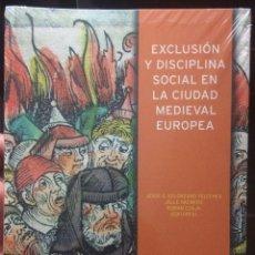 Libros: EXCLUSIÓN Y DISCIPLINA SOCIAL EN LA CIUDAD MEDIEVAL EUROPEA. INSTITUTO ESTUDIOS RIOJANOS 2018. Lote 156832462