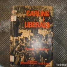 Libros: CARLINS I LIBERALS. Lote 160663278