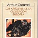 Libros: LOS ORÍGENES DE LA CIVILIZACIÓN EUROPEA (COTTERELL). Lote 160986178