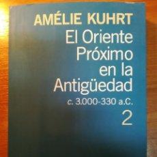 Libros: EL ORIENTE PRÓXIMO EN LA ANTIGÜEDAD . 2 AMÉLIE KUHRT. Lote 163578790