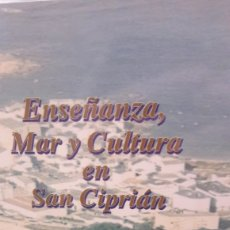 Libros: SAN CIPRIÁN LUGO ENSEÑANZA MAR Y CULTURA FRANCISCO MOISÉS RIVERA CASAS MUSEO PROVINCIAL DEL MAR. Lote 163823641