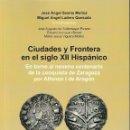 Libros: CIUDADES Y FRONTERA EN EL SIGLO XII HISPÁNICO (INST. FERNANDO EL CATÓLICO 2019). Lote 168580900