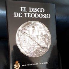 Libros: EL DISCO DE TEODOSIO.REAL ACADEMIA DE LA HISTORIA.342 PAGINAS. Lote 178282168