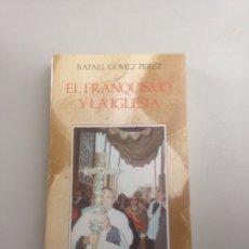 Libros: EL FRANQUISMO Y LA IGLESIA. Lote 178823738