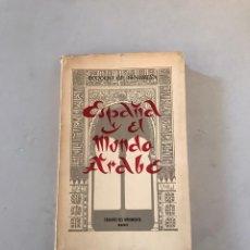 Libros: ESPAÑA EN EL MUNDO ÁRABE. Lote 179552005