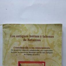 Libros: BETANZOS. ANTIGUOS HORNOS Y TAHONES DE BETANZOS.. Lote 182005840