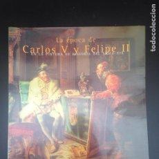 Libros: LA ÉPOCA DE CARLOS V Y FELIPE II. Lote 182026936