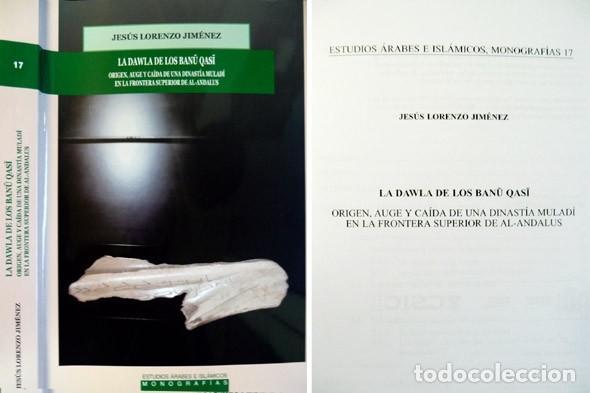 LORENZO, JESÚS. LA DAWLA DE LOS BANU QASI. ORIGEN, AUGE, CAÍDA DE UNA DINASTÍA MULADÍEN... 2010. (Libros Nuevos - Historia - Historia Antigua)