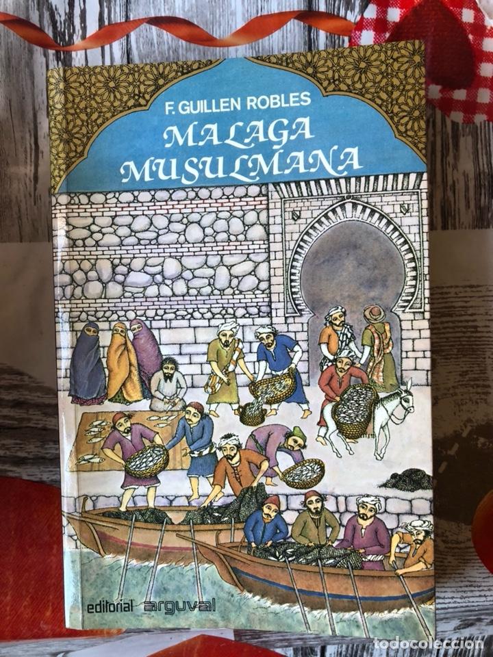 LIBRO LA MALAGA MUSULMANA (Libros Nuevos - Historia - Historia Antigua)