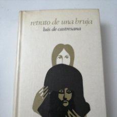Libros: RETRATO DE UNA BRUJA.. LUIS DE CASTRESANA. Lote 192741061