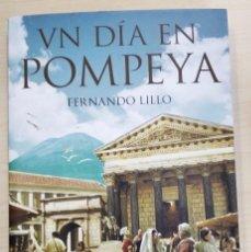 Libros: UN DÍA EN POMPEYA DE FERNANDO LILLO. Lote 234331440